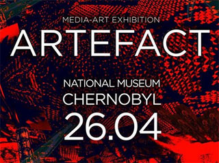 Artefact: Chernobyl 33 Media-Art Exhibition on 26.04.2019 in Kiev